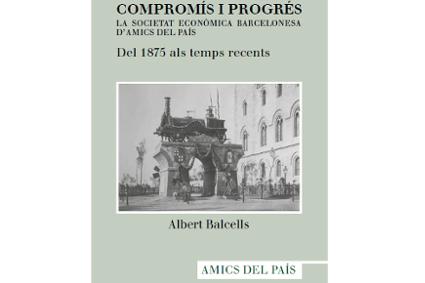 Compromís i Progrés. La Societat Econòmica Barcelonesa d'Amics del País. Del 1875 als temps recents